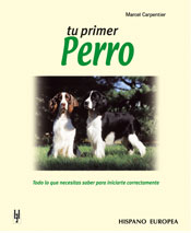 Tu primer perro - Editorial Hispano Europea