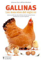 Gallinas: Las mascotas del siglo XXI - Editorial Hispano Europea